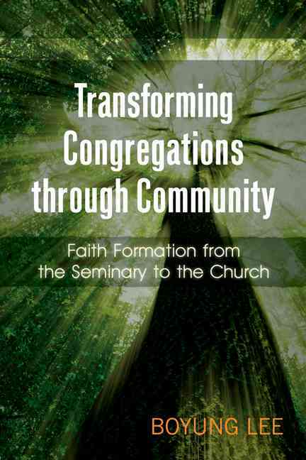Transforming-Congregations-Through-Community-Faith-Formation-from-the-Seminary-to-the-Church-Paperback-L9780664233303