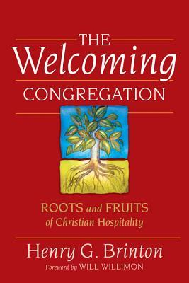 The Welcoming Congregation- Roots and Fruits of Christian Hospitality