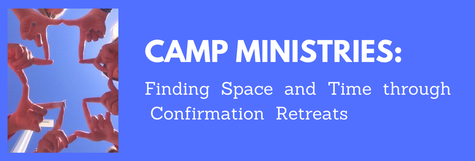 Finding  Space  and  Time  through  Confirmation  Retreats