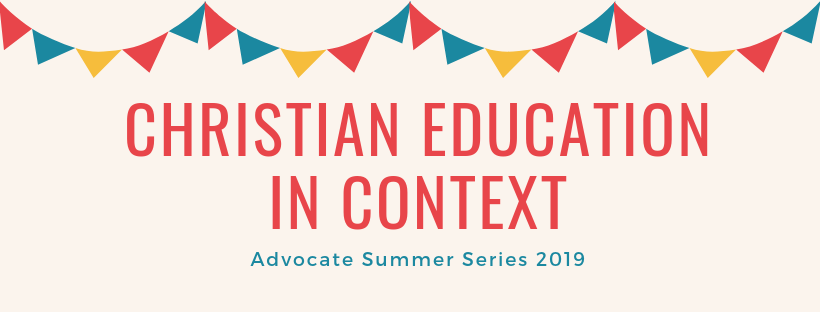 Summer Series- Christian Education in Context