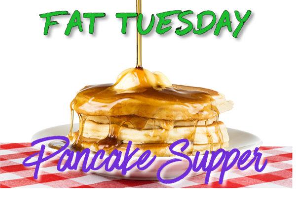 Shrove/Fat Tuesday Pancake Supper – March 5, 6 pm