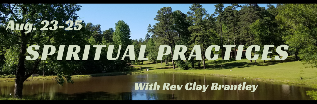 Spiritual Practice Retreat – August 23-25