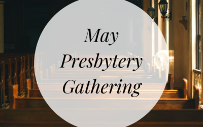 May Presbytery Gathering