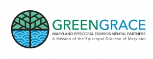 GREENGRACE: MARYLAND EPISCOPAL ENVIRONMENTAL PARTNERS