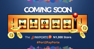 The Payporte N1,000 store is coming soon!