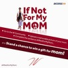 If Not for My Mom...