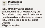 INEC warns against announcement of results, says it's an electoral offence