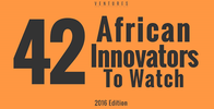 Ventures Africa's 2016 List of African Innovators To Watch