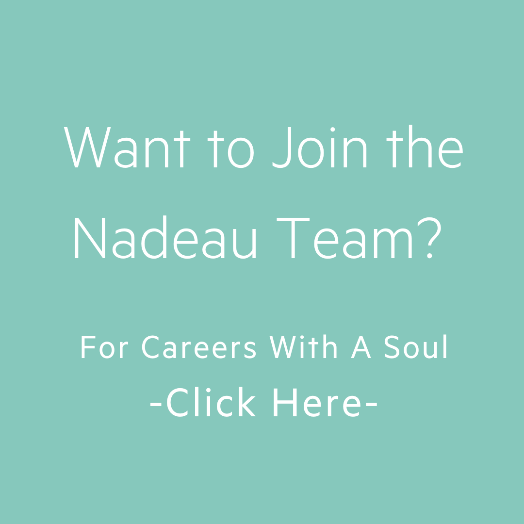 Want to join the Nadeau Team?