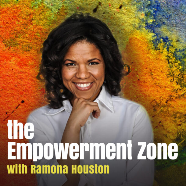 Podcast 'The Empowerment Zone' with Ramona Houston