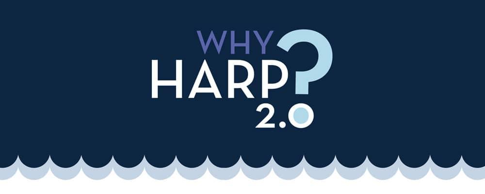 Why Harp 2.0? Infographic