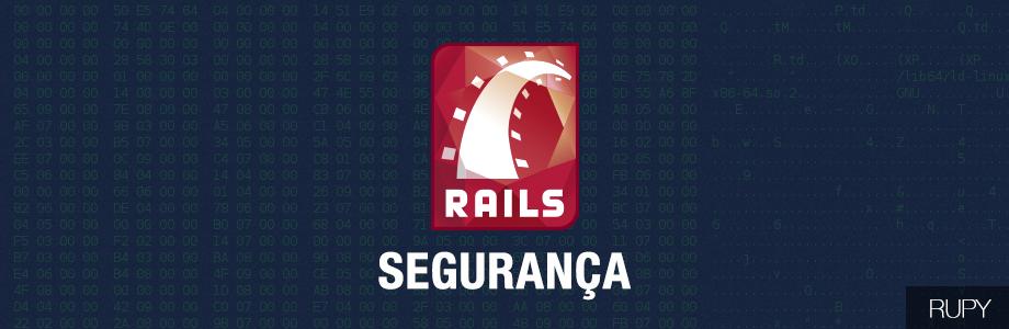 Segurança no Rails
