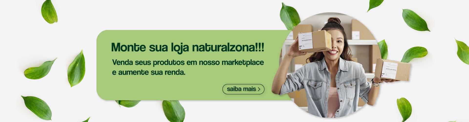 Monte sua loja naturalzona!!! Venda seus produtos em nosso marketplace e aumente sua renda - Saiba mais