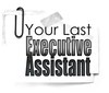 Your Last Executive Assistant