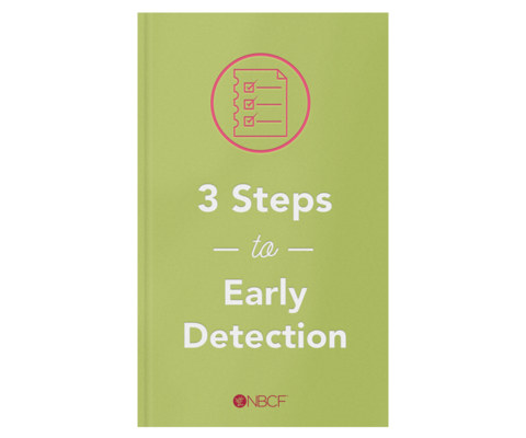 3 Steps to Early Detection, a free eBook that helps you detect breast cancer early, when it is easier to treat.