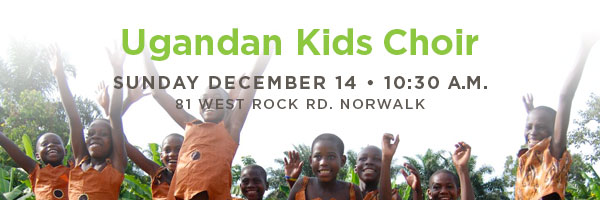 Join Us for the Ugandan Kids Choir - December 14th at 10:30 a.m.