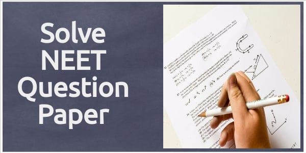 Solve Previous NEET Question Papers