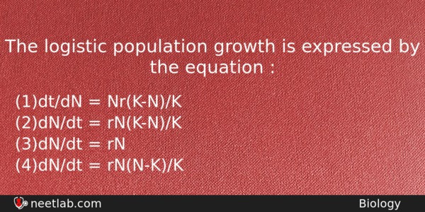 The Logistic Population Growth Is Expressed By The Equation Neet Lab