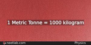 How To Convert Metric Tonne To Kilogram Physics
