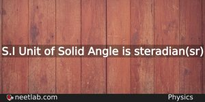 What Is The Si Unit Of Solid Angle Physics