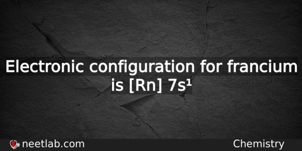 What Is The Electronic Configuration For Francium