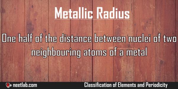 Metallic Radius Classification Of Elements And Periodicity Explanation