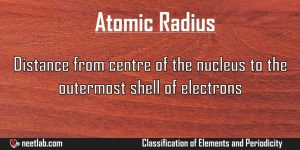 Atomic Radius Classification Of Elements And Periodicity Explanation
