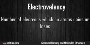 Electrovalency Chemical Bonding And Molecular Structure Explanation