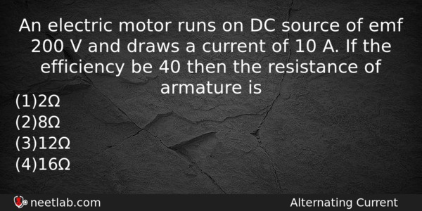 An electric motor runs on DC source of emf 200 V and draws a