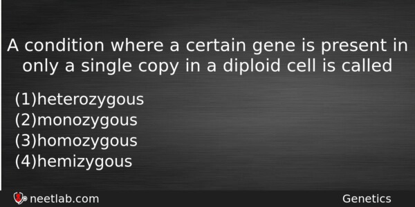 A Condition Where Certain Gene Is Present In Only Single Copy Diploid