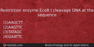 Restriction Enzyme Ecor I Cleavage Dna At The Sequence Biology Question