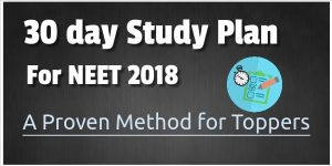 Thirty Day Study Plan For Neet 2018 Examination