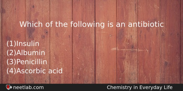 Which Of The Following Is An Antibiotic Chemistry Question