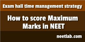 How To Score Maximum Marks Neet Exam Hall Time Management Strategy