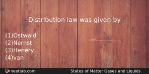Distribution Law Was Given By Chemistry Question