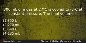 300 Ml Of A Gas At 27c Is Cooled To Chemistry Question
