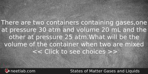 There Are Two Containers Containing Gasesone At Pressure 30 Atm Chemistry Question