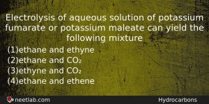 Electrolysis Of Aqueous Solution Of Potassium Fumarate Or Potassium Maleate Chemistry Question