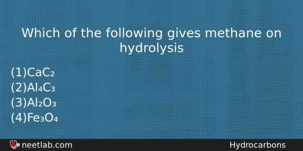 Which Of The Following Gives Methane On Hydrolysis Chemistry Question