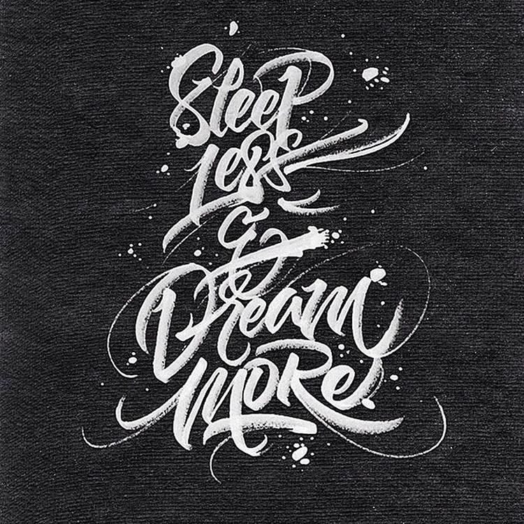 sleep less, dream more