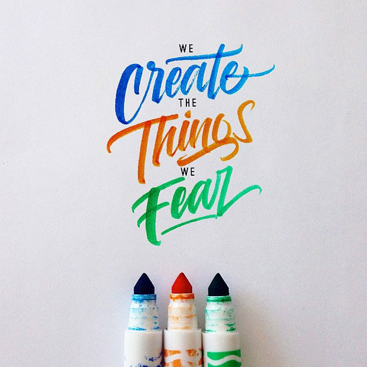 we create the things we fear