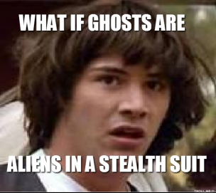 what-if-ghosts-are-aliens-in-a-stealth-suit-thumb.png