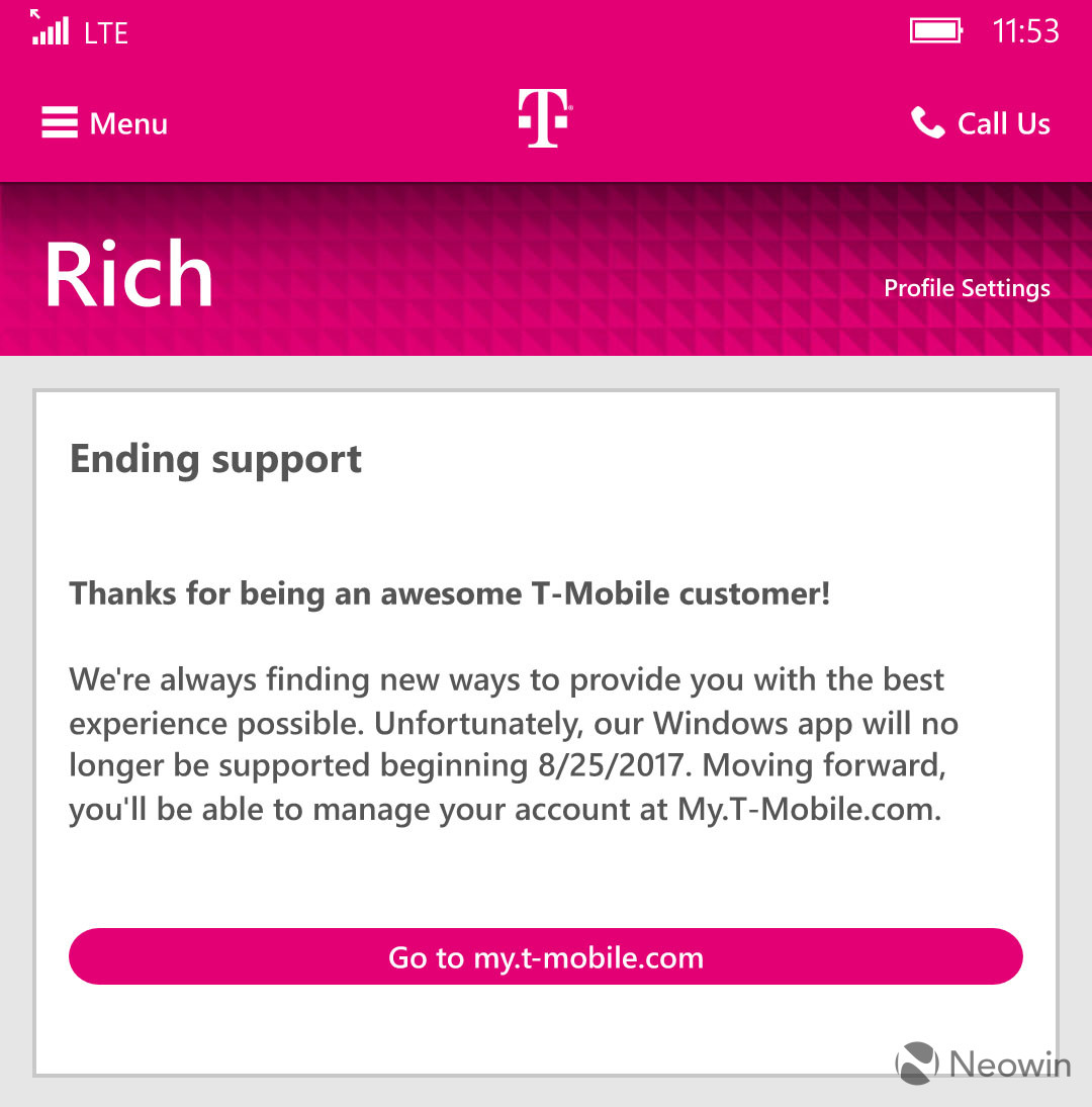 indeed t mobile will be ending support for its windows phone app on august 25 its recommended that going forward customers manage their accounts via the