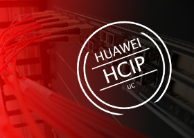 HCIP-IHUCS - Implementing Huawei Unified Communication Solutions