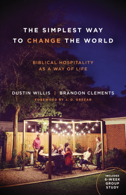 Image result for The Simplest Way to Change the World by Dustin Willis and Brandon Clements.