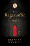 Cover Image: The Ragamuffin Gospel