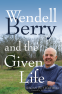 Cover Image: Wendell Berry and the Given Life