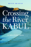 Cover Image: Crossing the River Kabul