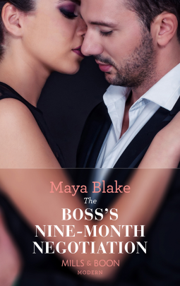 The Boss's Nine-Month Negotiation | Maya Blake | 9781474052306