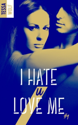 I hate u love me de Tessa Wolf